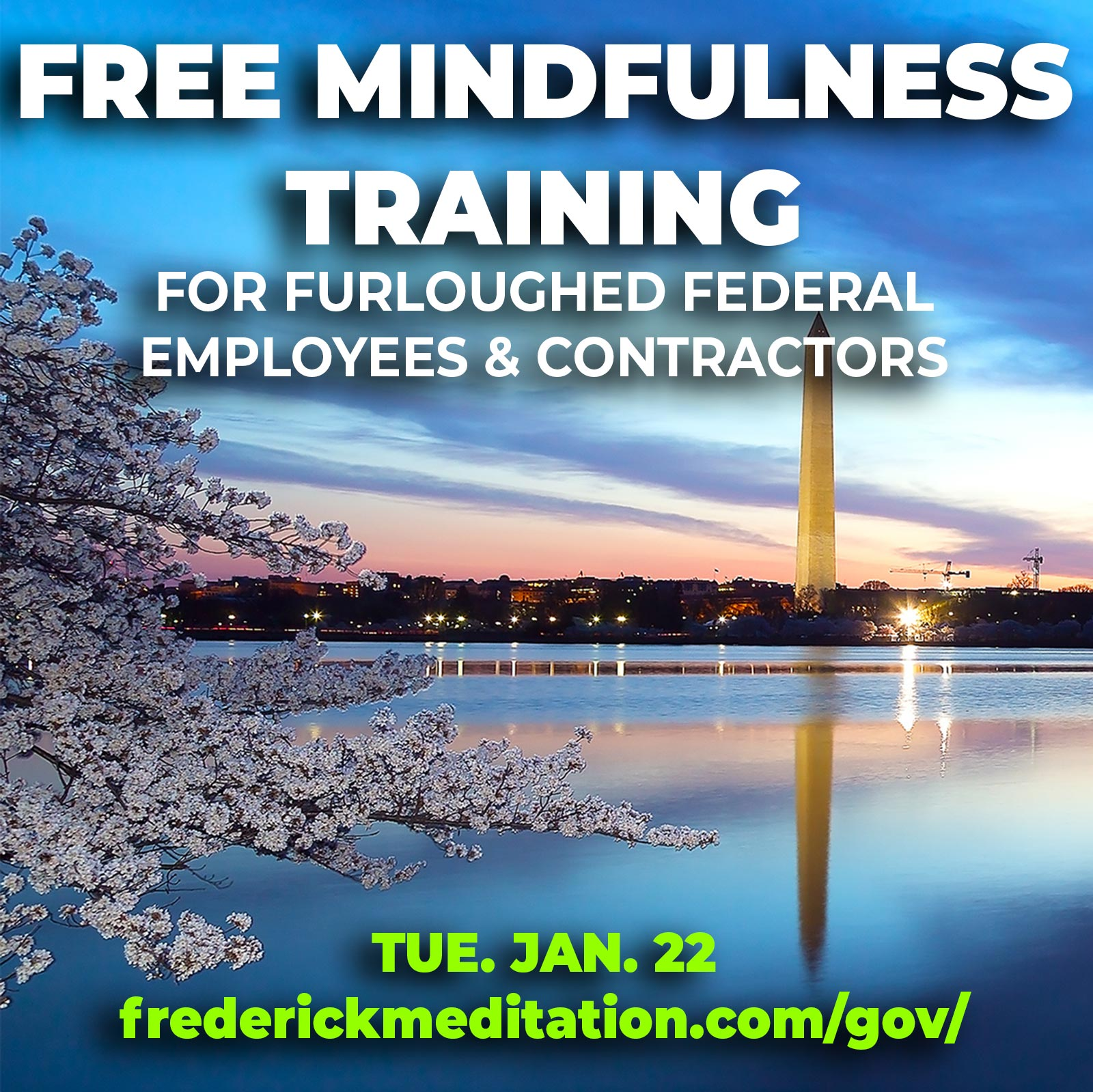 Mindfulness for Stress Management & Leadership Excellence: Free Training for Furloughed Federal Employees & Contractors Impacted by the 2019 Shutdown